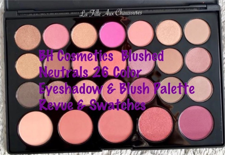 BH Cosmetics – Blushed Neutrals 26 Color Eyeshadow  & Blush Palette